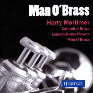 Harry Mortimer: Man O'Brass