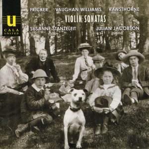 Violin Sonatas by Fricker, Vaughan Williams and Rawsthorne