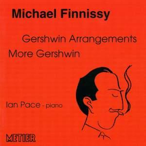 Finnissy: Gershwin Arrangements & More Gershwin
