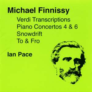 Michael Finnissy: Verdi Transcriptions, Piano Concertos Nos. 4 & 6 & other piano works