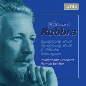 Rubbra: Symphonies Nos. 3 & 4, A Tribute and Resurgam