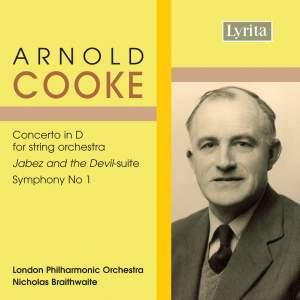 Cooke: Concerto in D, Symphony No. 1 & Jabez and the Devil Suite