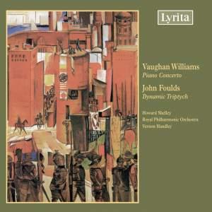 Vaughan Williams & Foulds: Piano Concertos