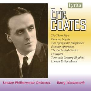 Coates: Three Men Suite, Dancing Nights & other orchestral works
