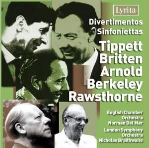 Divertimentos & Sinfoniettas by Tippett, Britten, Arnold, Berkeley & Rawsthorne