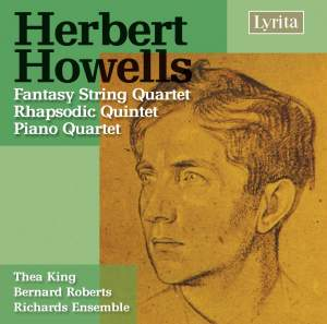 Howells: Piano Quartet in A minor, Op. 21, etc.