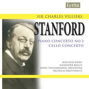 Stanford: Piano Concerto No. 3 & Cello Concerto