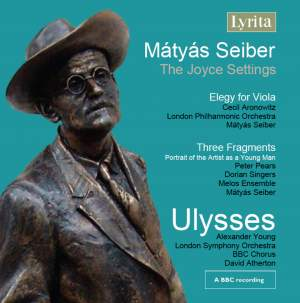 Mátyás Seiber: Ulysses, Elegy for Viola & Three Fragments