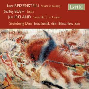 Reizenstein, Bush & Ireland: Sonatas For Violin & Piano