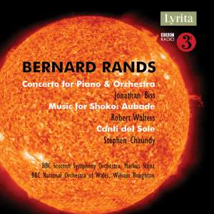 Bernard Rands: Concerto for Piano & Orchestra, Music for Shoko: Aubade & Canti del Sole