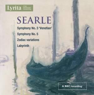 Searle: Symphonies Nos. 3 & 5, Zodiac Variations & Labyrinth