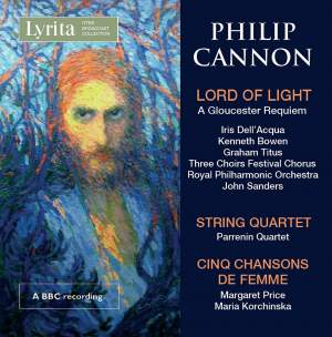 Philip Cannon: Lord of Light - A Gloucester Requiem