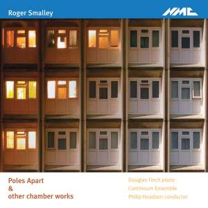 Roger Smalley - Poles Apart & other chamber works
