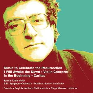 Robert Saxton - I Will Awake the Dawn & other works