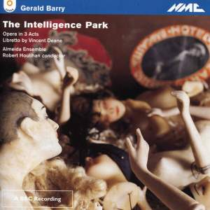 Gerald Barry: The Intelligence Park