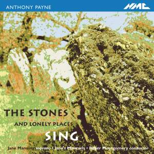 Anthony Payne - The Stones and Lonely Places Sing