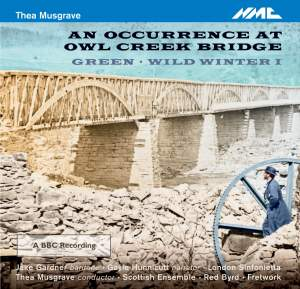 Thea Musgrave: An Occurrence at Owl Creek Bridge & Green