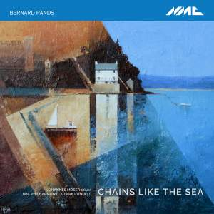 Bernard Rands: Chains Like the Sea