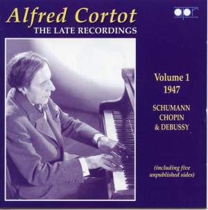 Alfred Cortot: The Late Recordings Volume 1 Product Image