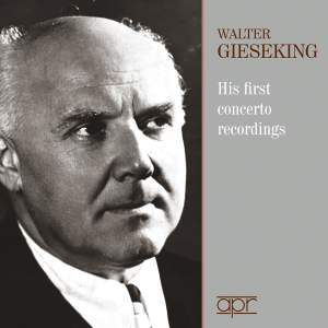 Walter Gieseking: His First Concerto Recordings Product Image