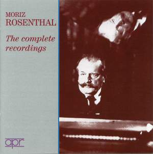 Moriz Rosenthal: Complete Solo Recordings