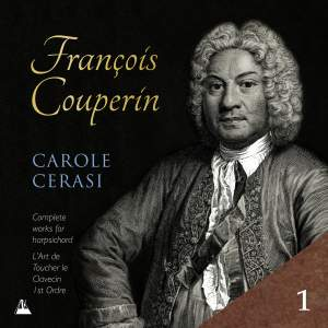 Couperin: Complete Works for Harpsichord, Vol. 1 – L'Art de toucher le clavecin & 1st Ordre