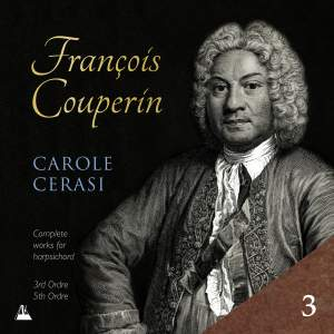 Couperin: Complete Works for Harpsichord, Vol. 3 – 3rd & 5th Ordres