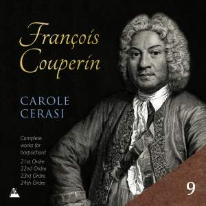 Couperin: Complete Works for Harpsichord, Vol. 9 – 21st, 22nd, 23rd & 24th Ordres