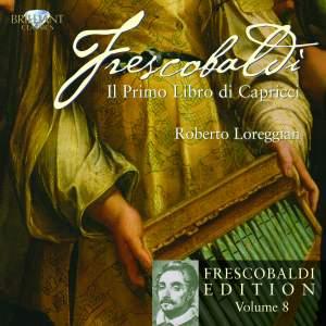 Frescobaldi Edition Volume 8 - Il primo Libro di Capricci