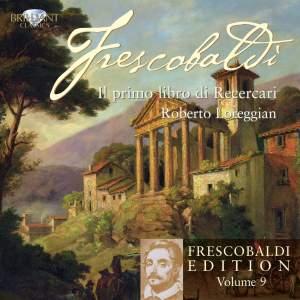 Frescobaldi Edition Volume 9 - Il Primo Libro di Recercari