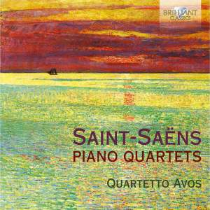 Saint‐Saëns: Piano Quartets