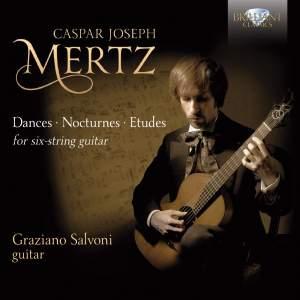 Mertz: Dances, Nocturnes and Etudes for Six‐String Guitar