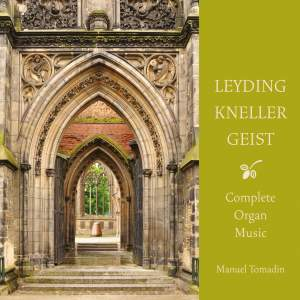 Leyding, Kneller, Geist: Complete Organ Music