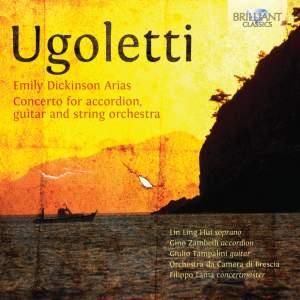 Ugoletti: Emily Dickinson Arias & Concerto for guitar and accordion