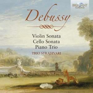 Debussy: Violin Sonata, Cello Sonata & Piano Trio