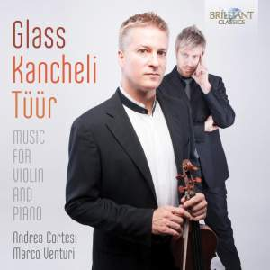 Glass&#x3B; Kancheli & Tüür: Music for Violin and Piano