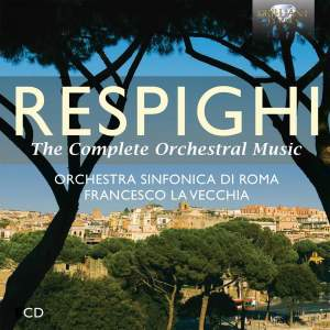 Respighi: The Complete Orchestral Music Product Image