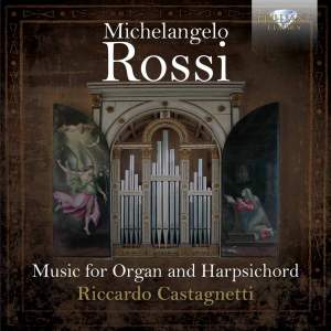 Michelangelo Rossi: Music for Organ and Harpsichord