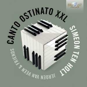 Holt, Simeon: Canto Ostinato XXL