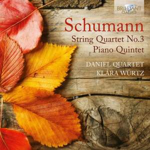 Schumann: String Quartet No. 3 & Piano Quintet