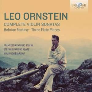 Leo Ornstein: Complete Violin Sonatas