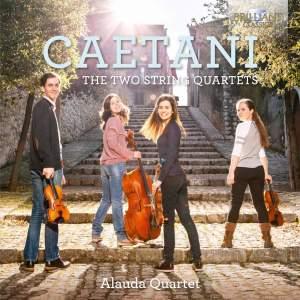 Caetani: The Two String Quartets
