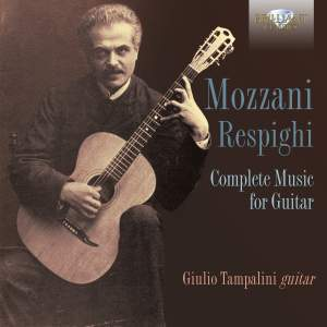 Mozzani & Respighi: Complete Music For Guitar