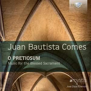Juan Bautista Comes: O Pretiosum