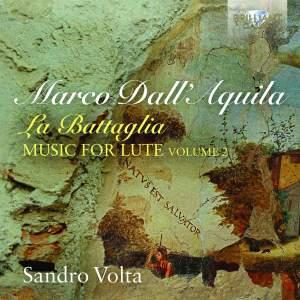 Dall'Aquila: La Battaglia, Music For Lute, Volume 2