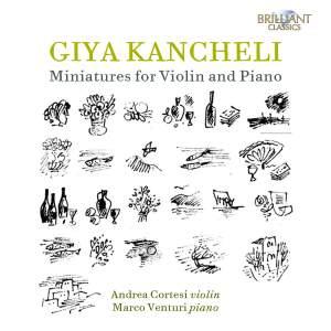 Giya Kancheli: Miniatures For Violin And Piano