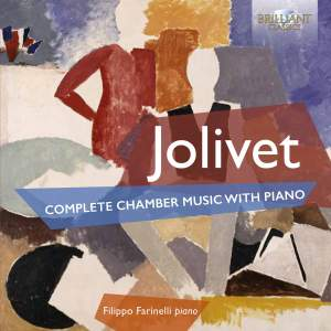 Jolivet: Complete Chamber Music with Piano