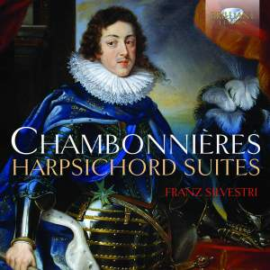Jacques Champion de Chambonnières: Harpsichord Suites