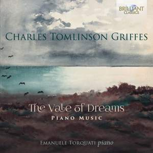 Charles Tomlinson Griffes: The Vale Of Dreams