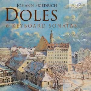 Johann Friedrich Doles: 6 Keyboard Sonatas
